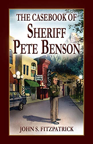 9781606390269: The Casebook of Sheriff Pete Benson (A Montana Mystery)