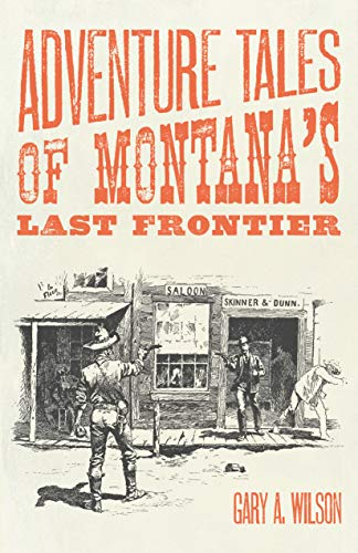 9781606390719: Adventure Tales of Montana's Last Frontier