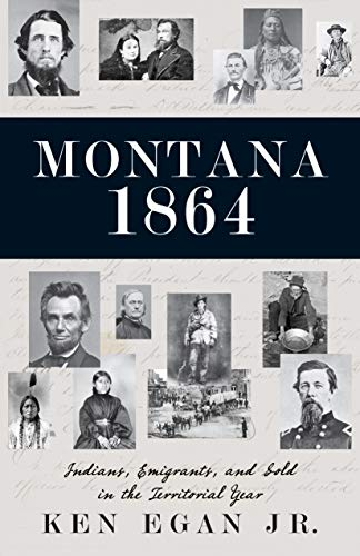 9781606390764: Montana 1864: Indians, Emigrants, and Gold in the Territorial Year