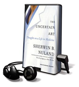 The Uncertain Art - on Playaway (1606401920) by Sherwin B. Nuland