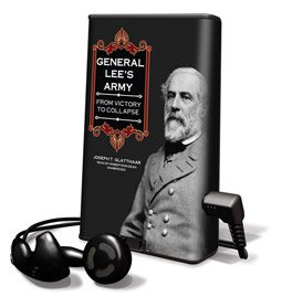 General Lee's Army - on Playaway (1606402579) by Joseph T. Glatthaar