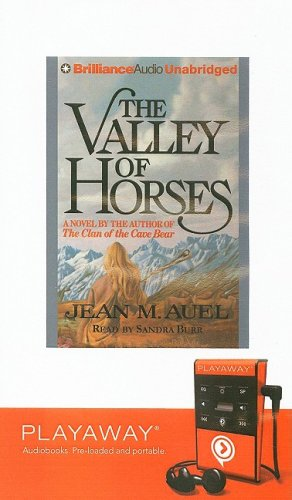 The Valley of Horses [With Earphones] (Playaway Adult Fiction) (1606405012) by Auel, Jean M.