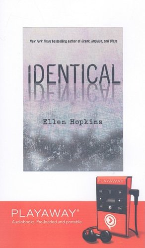 Identical (Playaway Young Adult) (1606405144) by Ellen Hopkins