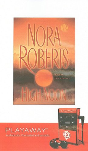 High Noon [With Headphones] (Playaway Adult Fiction): Roberts, Nora
