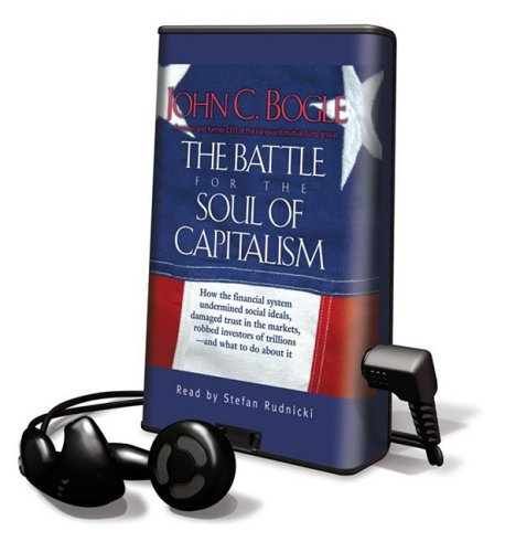 9781606408124: The Battle for the Soul of Capitalism: How the Financial System Underminded Social Ideals, Damaged Trust in the Markets, Robbed Investors of Trillions (Playaway Adult Nonfiction)