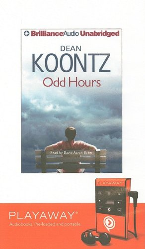 Odd Hours [With Earbuds] (Playaway Adult Fiction) (1606409220) by Koontz, Dean R.