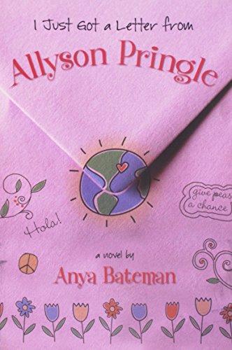 I Just Got a Letter From Allyson Pringle: Anya Bateman