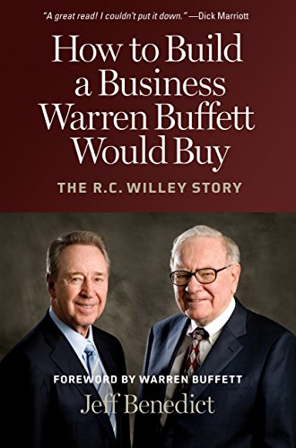 9781606410417: How to Build a Business Warren Buffett Would Buy: The R. C. Willey Story