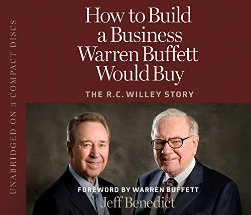 9781606411162: How to Build a Business Warren Buffett Would Buy: The R. C. Willey Story