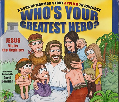 9781606411537: Who's Your Greatest Hero?: A Book of Mormon Story Applied to Children
