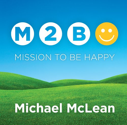 9781606412039: Mission To Be Happy