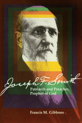 9781606412121: Joseph F. Smith: Patriarch and Preacher, Prophet of God