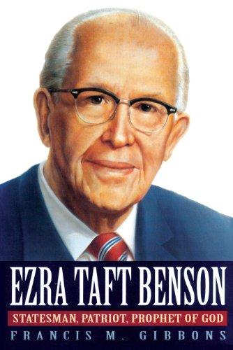 9781606412190: Ezra Taft Benson: Statesman, Patriot, Prophet of God