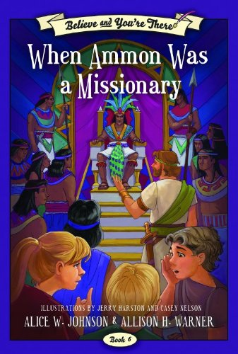 9781606412473: Believe And You're There: When Ammon Was a Missionary