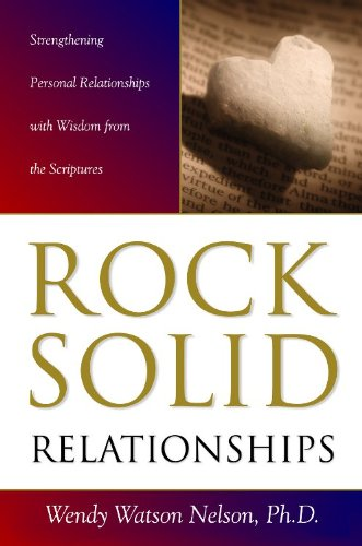 9781606417287: Rock Solid Relationships: Strengthening Personal Relationships with Wisdom from the Scriptures