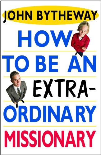 9781606417720: How to Be an Extraordinary Missionary
