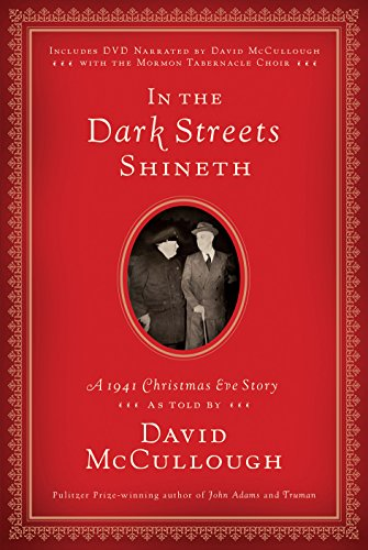 In the Dark Streets Shineth: A 1941 Christmas Eve Story: David McCullough