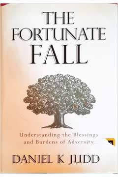 9781606418437: The Fortunate Fall: Understanding the Blessings and Burdens of Adversity