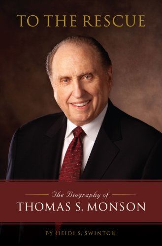 9781606418987: To the Rescue: The Biography of Thomas S. Monson