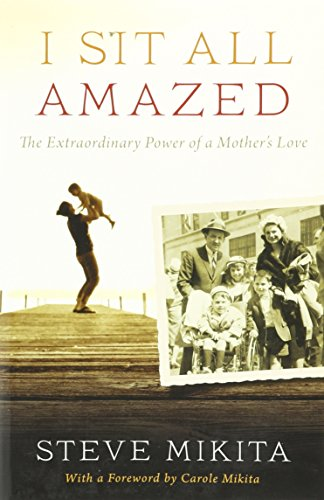 9781606419380: I Sit All Amazed: The Extraordinary Power of a Mother's Love