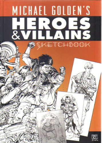 9781606430521: Michael Golden's Heroes and Villains Sketchbook Deluxe Signed Presentation
