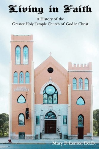 9781606431603: Living in Faith: A History of the Greater Holy Temple Church of God in Christ