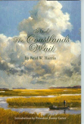And The Coastlands Wait: Reid W. Harris