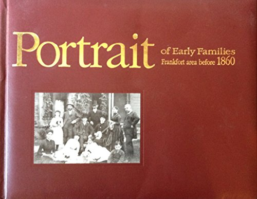 9781606434765: PORTRAIT OF EARLY FAMILIES: FRANKFORT AREA BEFORE 1860