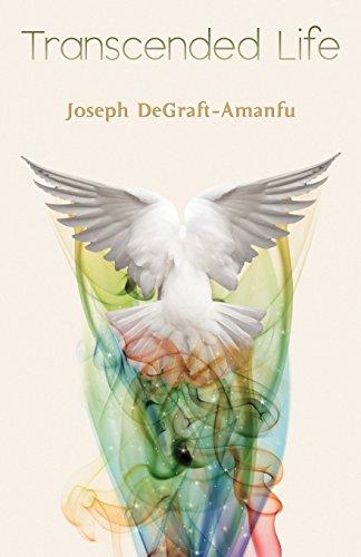 Transcended Life: Joseph DeGraft-Amanfu