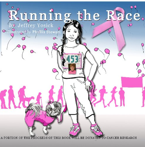 9781606435779: Running The Race: Helps Children Deal With A Family Member With Cancer By Running In A Race For The Cure Of Cancer