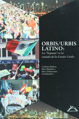 9781606437056: Orbis/Urbis latino : los hispanos en las ciudades de los Estados Unidos
