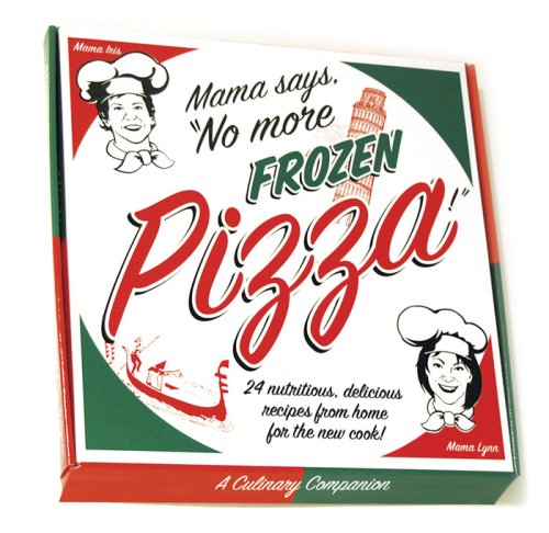9781606437582: Mama Says, No More Frozen Pizza!
