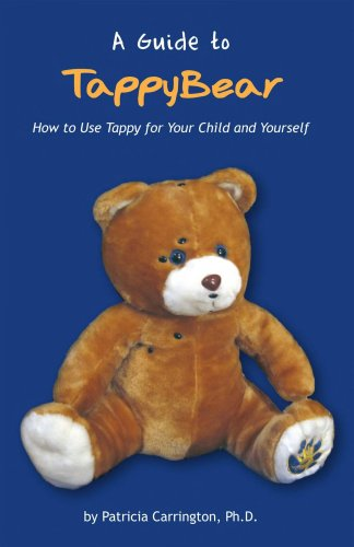 9781606438725: Guide to TappyBear How to use Tappy for your Child and Yourself; EFT (Emotional Freedom Techniques)