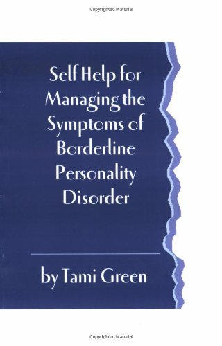 9781606439241: Self Help for Managing the Symptoms of Borderline Personality Disorder