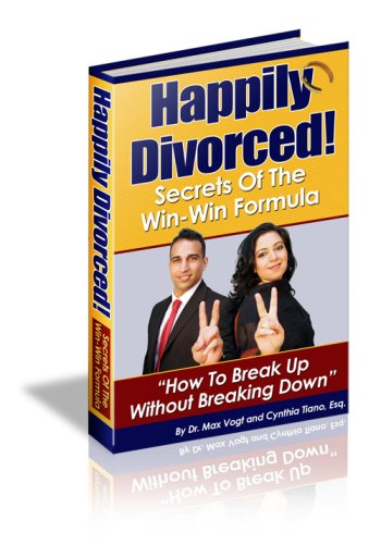 9781606439302: Happily Divorced! Secrets of the Win-Win Formula: How to Break Up - Without Breaking Down
