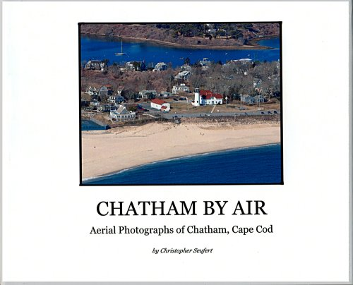 9781606439401: Chatham by Air - Aerial Photographs of Chatham, Cape Cod