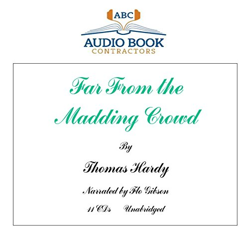 Far From the Madding Crowd (Classic Books on CD Collection) [UNABRIDGED]: Thomas Hardy, Flo Gibson ...