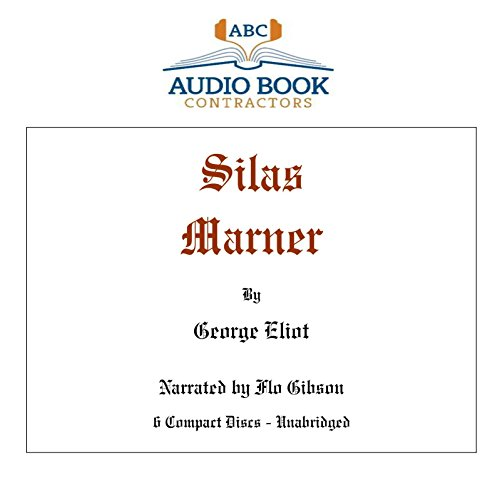 Silas Marner (Classic Books on CD Collection) [UNABRIDGED] (Classic Books on Cds Collection): ...