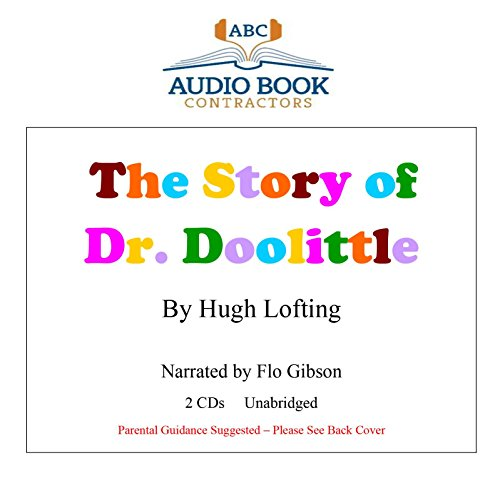 The Story of Dr. Doolittle (Classic Books on CD Collection) [UNABRIDGED] (Classic on CD) (9781606461037) by Hugh Lofting; Flo Gibson (Narrator)