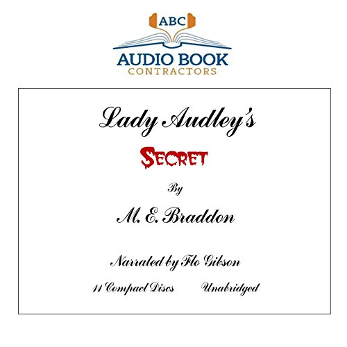 Lady Audley's Secret (Classic Books on CD Collection) [UNABRIDGED] (Classic Books on Cds Collection) (1606461761) by M. E. Braddon; Flo Gibson (Narrator)