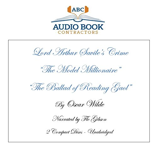 9781606462010: Lord Arthur Savile's Crime, The Model Millionaire and The Ballad of Reading Gaol (Classic Books On CD Collection) [UNABRIDGED]
