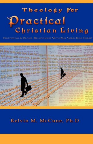 Theology For Practical Christian Living: Kelvin M. McCune