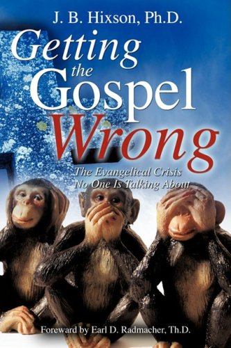 Getting the Gospel Wrong: Hixson, J. B.