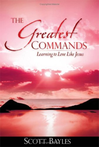 The Greatest Commands: Scott Bayles