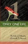 9781606471395: Only One Life: The Life and Ministry of Kenneth N. Steward