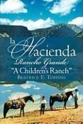 LA HACIENDA RANCHO GRANDE (Spanish Edition): Toppins, Beatrice E.