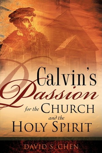 9781606473467: Calvin's Passion for the Church and the Holy Spirit