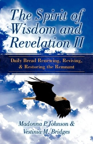 The Spirit of Wisdom and Revelation II: Vestinia M. Bridges