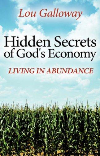 Hidden Secrets of Gods Economy: Lou Galloway