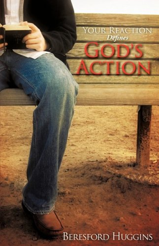 Your Reaction Defines Gods Action: Beresford Huggins